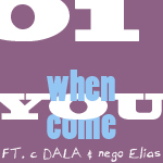 1. When You Come